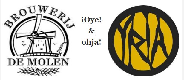De Molen + Yria= ¡Oye! & ohja!